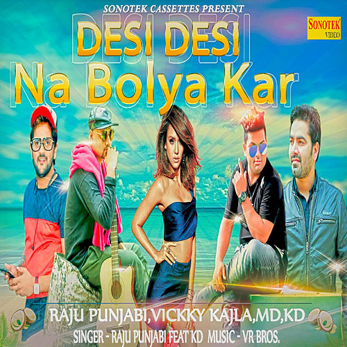 Desi Desi Na Bolya Kar - Single by Kd