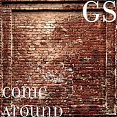 Come Around by GS