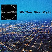 We Own the Night by Voodoo Child