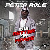 For Better or Worse by Peter Role