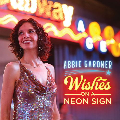 Wishes on a Neon Sign by Abbie Gardner