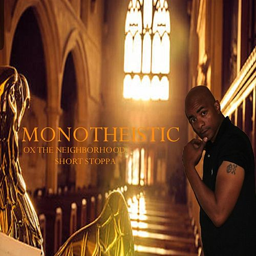 Monotheistic by OX da Neighborhood Short Stoppa