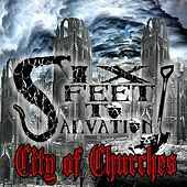 City of Churches by Six Feet to Salvation