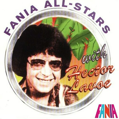 Hector Lavoe With The Fania All Stars by Hector Lavoe