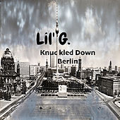 Knuckled Down Berlin by Lil G