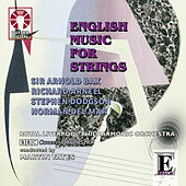 English Music for Strings: Bax / Dodgson / Arnell / Del Mar by Martin Yates