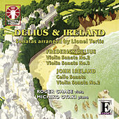 Frederick Delius & John Ireland Sonatas Arranged By Lionel Tertis by Roger Chase