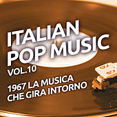 1967 La musica che gira intorno - Italian pop music, Vol. 10 di Various Artists