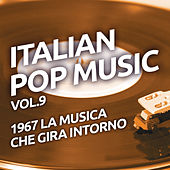 1967 La musica che gira intorno - Italian pop music, Vol. 9 by Various Artists