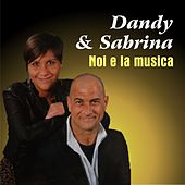 Noi e la musica by Dandy