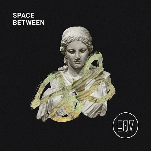 Space Between by Eqv