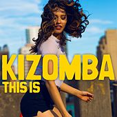 This Is Kizomba by Various Artists