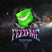 To the Stars by Feed Me