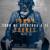 Todo Me Recuerda a Ti von Tommy Torres