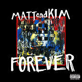 Forever by Matt and Kim