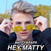 Hey Matty by Mattybraps