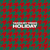 Holiday by Taken By Trees