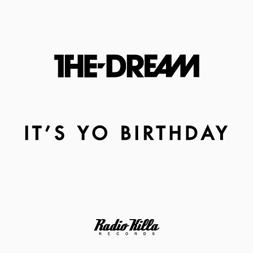 It's Yo Birthday by The-Dream