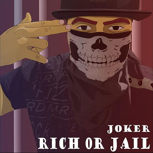 Rich or Jail by Joker