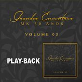 Grandes Encontros MK 30 Anos - Vol. 3 (Playback) de Various Artists
