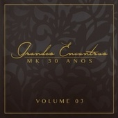 Grandes Encontros MK 30 Anos - Vol. 3 de Various Artists