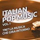 1967 La musica che gira intorno - Italian pop music, Vol. 1 di Various Artists