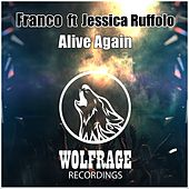 Alive Again (feat. Jessica Ruffolo) by Franco