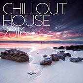 Chill Out House 2016 - EP de Various Artists