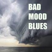 Bad Mood Blues von Various Artists