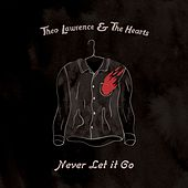 Never Let It Go von Theo Lawrence and The Hearts