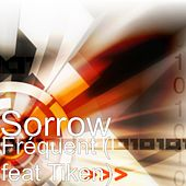 Fréquent (feat. Tiken) by Sorrow