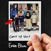 Comin' up Short by Evan Blum