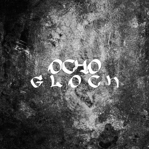 G L O C K by Ocho