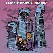 High Rise by Cadence Weapon