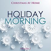 Christmas at Home: Holiday Morning, Vol. 5 by Various Artists