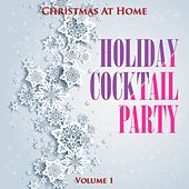 Christmas at Home: Holiday Cocktail Party, Vol. 1 by Various Artists