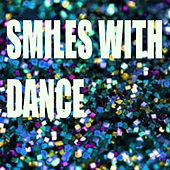 Smiles With Dance by Various Artists