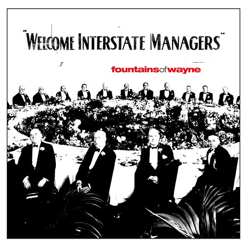 Welcome Interstate Managers by Fountains of Wayne