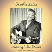 Singing The Blues (Analog Source Remaster 2018) von Frankie Laine