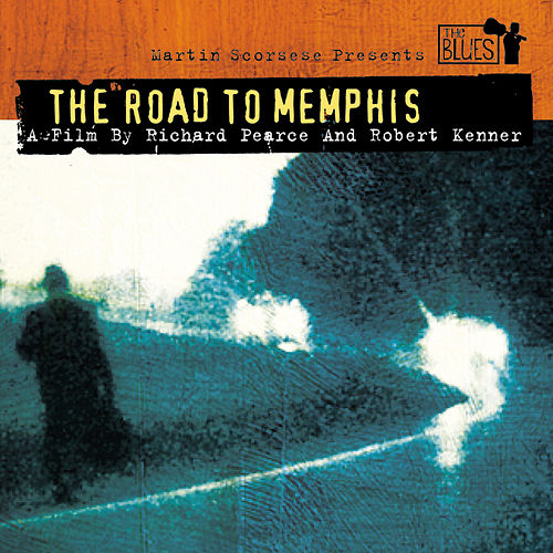 Martin Scorsese Presents the Blues: The Road to Memphis by Various Artists