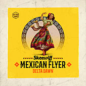 Mexican Flyer / Delta Dawn by Skeewiff