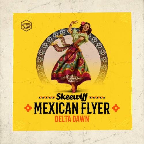 Mexican Flyer / Delta Dawn by Skeewiff