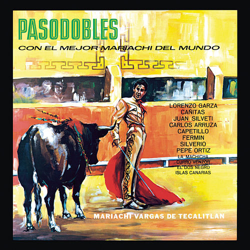 Pasodobles Con El Mejor Mariachi Del Mundo by Mariachi Vargas de Tecalitlan