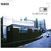 All That's Left by Thrice