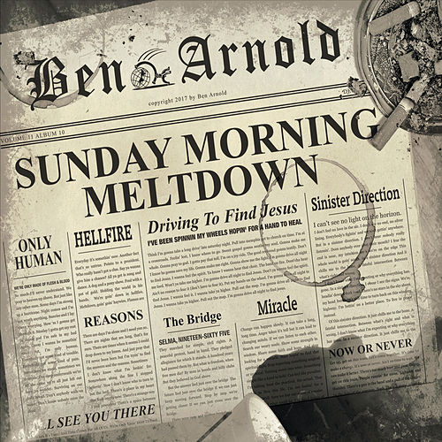 Sunday Morning Meltdown by Ben Arnold
