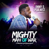 Mighty Man Of War by Jimmy D Psalmist