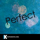 Perfect (In the Style of Ed Sheeran) [Karaoke Version] by Instrumental King