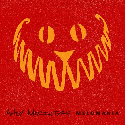 Melomania by Andy Macintyre