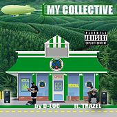 My Collective (feat. TRAZEL) by D-Loc
