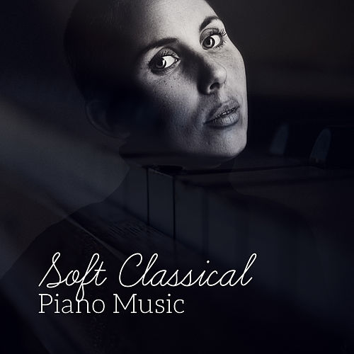 Soft Classical Piano Music de The Best Relaxing Music Academy